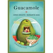 Guacamole: Un poema para cocinar / A Cooking Poem by Argueta, Jorge; Sada, Margarita, 9781554988884