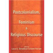 Postcolonialism, Feminism and Religious Discourse by Pui-Lan,Kwok, 9780415928885