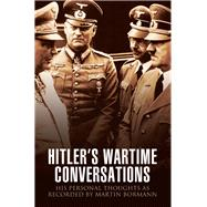 Hitler's Wartime Conversations by Carruthers, Bob, 9781473868885
