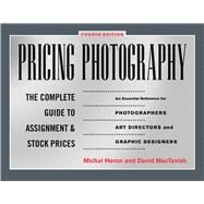 Pricing Photography : The Complete Guide to Assignment and Stock Prices by HERON,MICHAL, 9781581158885