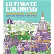 Ultimate Coloring Wonderful World Color the Wonders of the World by Thunder Bay Press, Editors of, 9781626868885