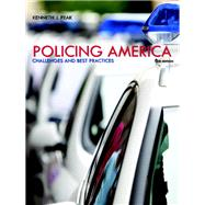 Policing America Challenges and Best Practices Plus MyCJLab with Pearson eText -- Access Card Package by Peak, Ken, 9780133768886