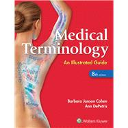 Medical Terminology: An Illustrated Guide by Cohen, Barbara J.; DePetris, Ann, 9781496318886