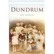 Dundrum in Old Photographs by Curtis, Joe, 9781845888886