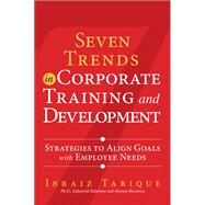 Seven Trends in Corporate Training and Development Strategies to Align Goals with Employee Needs by , 9780133138887
