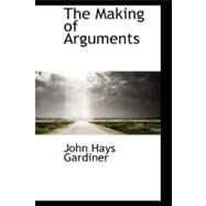 The Making of Arguments by Gardiner, John Hays, 9780559008887