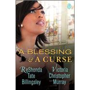 A Blessing & a Curse by Billingsley, Reshonda Tate; Murray, Victoria Christopher, 9781476748887