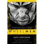 Wheelmen: Lance Armstrong, the Tour De France, and the Greatest Sports Conspiracy Ever by Albergotti, Reed; O'connell, Vanessa, 9781592408887