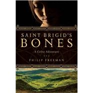 Saint Brigid's Bones by Freeman, Philip, 9781605988887