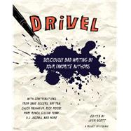 Drivel: Deliciously Bad Writing by Your Favorite Authors by Scott, Julia, 9780399168888