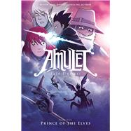 Prince of the Elves (Amulet #5) by Kibuishi, Kazu, 9780545208888