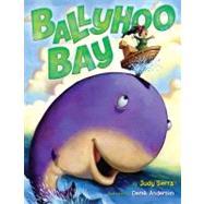 Ballyhoo Bay by Sierra, Judy; Anderson, Derek, 9781416958888