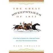 The Great Sweepstakes of 1877 by Shrager, Mark, 9781493018888