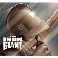 The Art of the Iron Giant by Zahed, Ramin, 9781608878888