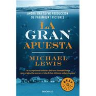 La gran apuesta/ The Big Short by Lewis, Michael, 9786073138888