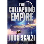 The Collapsing Empire by Scalzi, John, 9780765388889