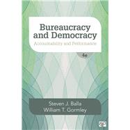 Bureaucracy and Democracy by Balla, Steven J.; Gormley, William T., Jr., 9781506348889