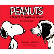 A Tribute to Charles M. Schulz by Schulz, Charles M.; Groening, Matt; Telgemeier, Raina; Brown, Jeffrey; Peirce, Lincoln, 9781608868889