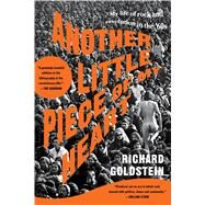 Another Little Piece of My Heart My Life of Rock and Revolution in the '60s by Goldstein, Richard, 9781620408889
