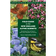 ISBN 9781934028889 product image for Field Guide to the New England Alpine Summits, 3rd Mountaintop Flora and Fauna i | upcitemdb.com