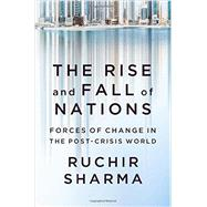 The Rise and Fall of Nations by Sharma, Ruchir, 9780393248890