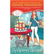 Dying for a Cupcake: A Devereaux's Dime Store Mystery by Swanson, Denise, 9780451418890