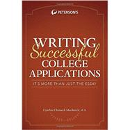 Peterson's Writing Successful College Applications: It's More Than Just the Essay by Muchnick, Cynthia Clumeck, M.a., 9780768938890