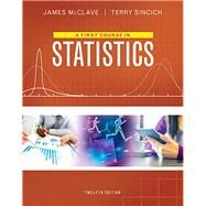 First Course in Statistics, A,  Plus MyStatLab with Pearson eText -- Access Card Package by McClave, James T.; Sincich, Terry, 9780134468891