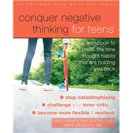 Conquer Negative Thinking for Teens by Alvord, Mary Karapetian, Ph.D.; McGrath, Anne, 9781626258891