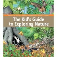 The Kid's Guide to Exploring Nature by Unknown, 9781889538891