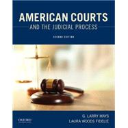 American Courts and the Judicial Process by Mays, G. Larry; Fidelie, Laura Woods, 9780190278892
