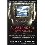 Cloud Nine: A Dreamer's Dictionary by Thomson, Sandra A., 9780380808892