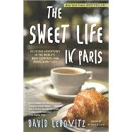 Sweet Life in Paris : Delicious Adventures in the World's Most Glorious - and Perplexing - City by LEBOVITZ, DAVID, 9780767928892