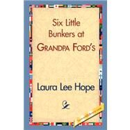 Six Little Bunkers at Grandpa Ford's by Hope, Laura Lee, 9781421838892