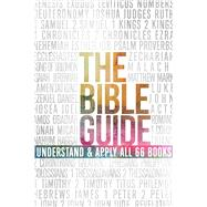 The Bible Guide A Concise Overview of All 66 Books by Unknown, 9781433648892