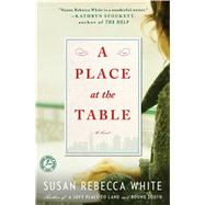 A Place at the Table A Novel by White, Susan Rebecca, 9781451608892