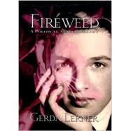 Fireweed by Lerner, Gerda, 9781566398893