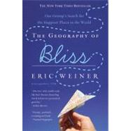 The Geography of Bliss by Weiner, Eric, 9780446698894