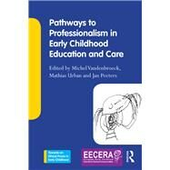 Pathways to Professionalism in Early Childhood Education and Care by Vandenbroeck; Michel, 9781138918894