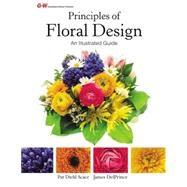 Principles of Floral Design: An Illustrated Guide by Scace, Pat Diehl; DelPrince, James M., Ph.D., 9781619608894