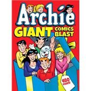 Archie Giant Comics Blast by Archie Superstars, 9781627388894