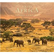 Into Africa by Lanting, Frans; Eckstrom, Chris, 9781608878895