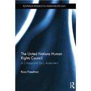 The United Nations Human Rights Council: A Critique and Early Assessment by Freedman; Rosa, 9781138828896