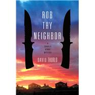 Rob Thy Neighbor by Thurlo, David, 9781250078896