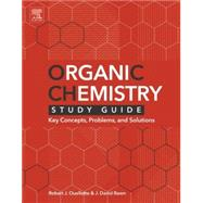 Organic Chemistry: Key Concepts, Problems, and Solutions by Ouellette, Robert J.; Rawn, J. David, 9780128018897