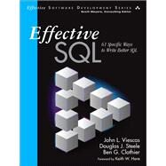 Effective SQL 61 Specific Ways to Write Better SQL by Viescas, John L.; Steele, Douglas J.; Clothier, Ben G., 9780134578897