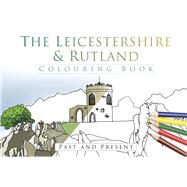 The Leicestershire & Rutland Colouring Book by History Press, 9780750978897