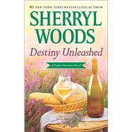 Destiny Unleashed by Woods, Sherryl, 9780778318897