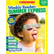 Weekly Reader: Summer Express (Between Grades K & 1) by Unknown, 9781338108897