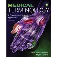 Medical Terminology A Programmed Systems Approach by Dennerll, Jean Tannis; Davis, Phyllis E., 9781435438897